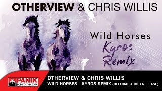 OtherView & Chris Willis - Wild Horses (Kyros Remix) - Official Audio Release
