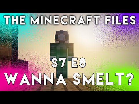 "The Minecraft Files - ""WOULD YOU LIKE TO DO SOME SMELTING?"" - #408 (S7 E8)"