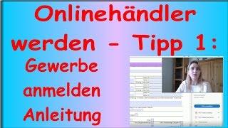 Tipps für Onlinehändler! Teil 1: Die Gewerbeanmeldung - Anleitung Gewerbe anmelden