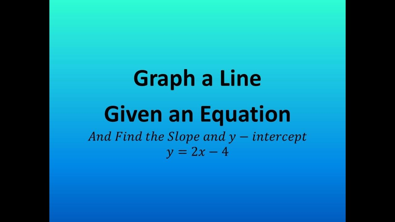 Graph a line given an equation find the slope and y intercept y graph a line given an equation find the slope and y intercept y2x 4 falaconquin