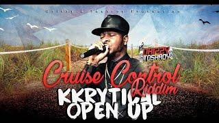 Kkrytical - Open Up [Cruise Control Riddim] July 2016