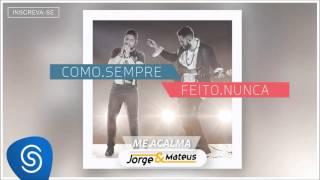 Baixar Jorge & Mateus - Me Acalma [Como Sempre Feito Nunca] (Áudio Oficial)