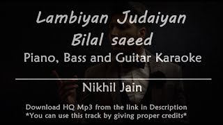 Lambiyan Judaiyan - Bilal Saeed | Karaoke with Lyrics | Piano, Bass and Guitar