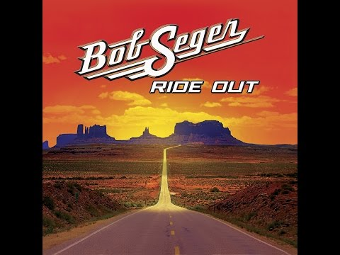 Bob Seger Greatest Hits and 'Ride Out'