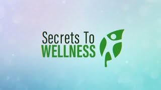 "1 - ""Introduction"" - Secrets To Wellness"