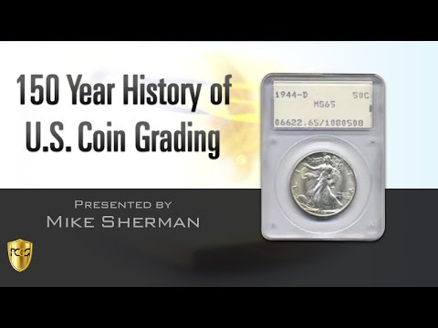 PCGS Webinar -- 150 Year History of U.S. Coin Grading