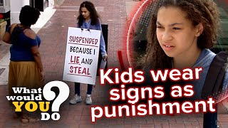 Parents publicly punish kids by making them wear signs | WWYD?