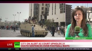 Egypt court upholds 21 death sentences over deadly Port Said football riots in 2012