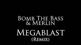 """Bomb The Bass & Merlin - """"Megablast"""""""