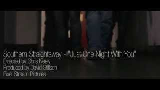 "Southern Straightaway - ""Just One Night With You"""
