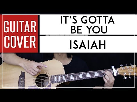 It's Gotta Be You Guitar Cover Acoustic - Isaiah 🎸 |Tabs + Chords|