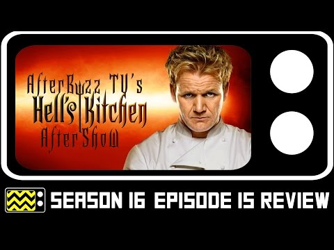 Hell's Kitchen Season 16 Episode 15 Review w/ Heather Williams   AfterBuzz TV
