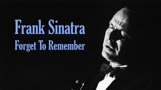 """Frank Sinatra """"Forget To Remember"""""""