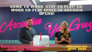 Co-Work Co-Play space! Canteen Arcadia is open in midtown Phoenix!