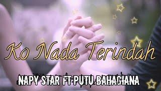 Ko Nada Terindah - Napy Star Ft Putu Bahagiana   Music Mp3