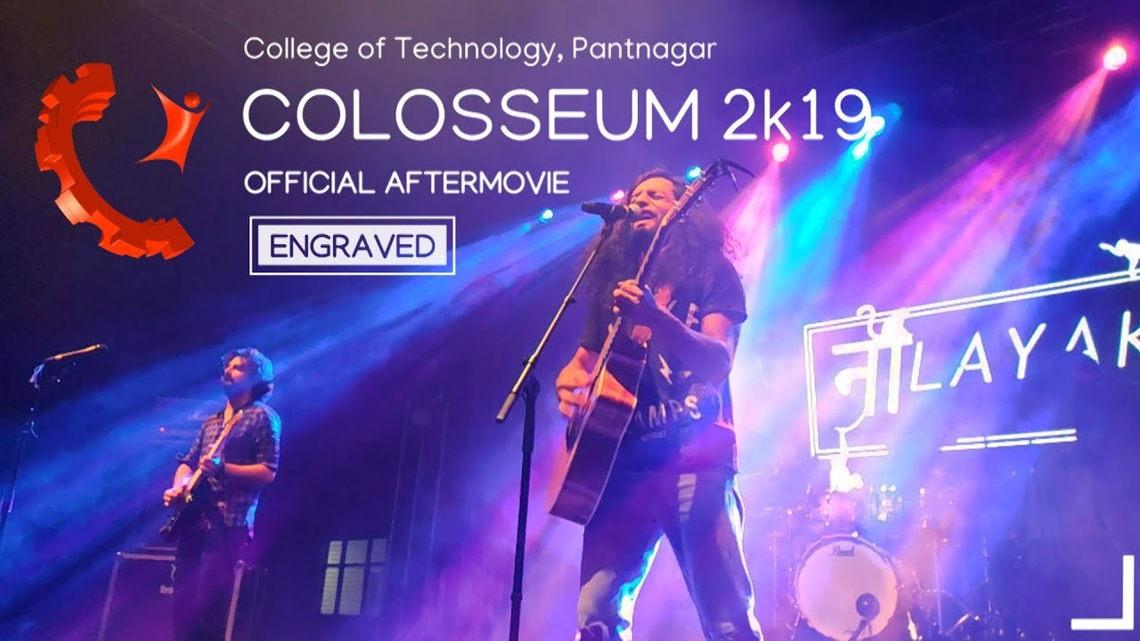 Colosseum 2k19 |  College of Technology, Pantnagar | Official Aftermovie | Engraved