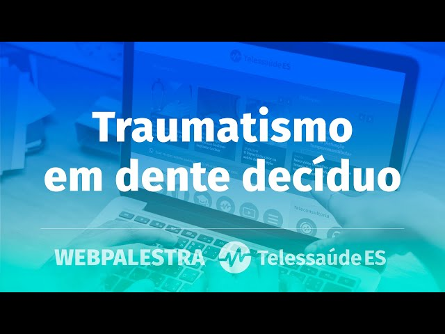 Webpalestra: Traumatismo em dente decíduo
