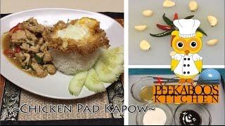 Chicken Pad Kapow - ผัดกระเพราไก่ - Thai Basil Chicken - Peekaboo's Kitchen Episode #2