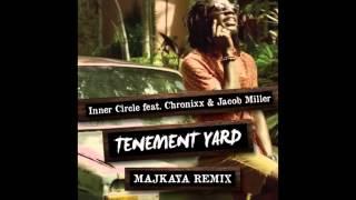 Inner Circle Feat. Chronixx & Jacob Miller - Tenement Yard (Majkaya Remix)