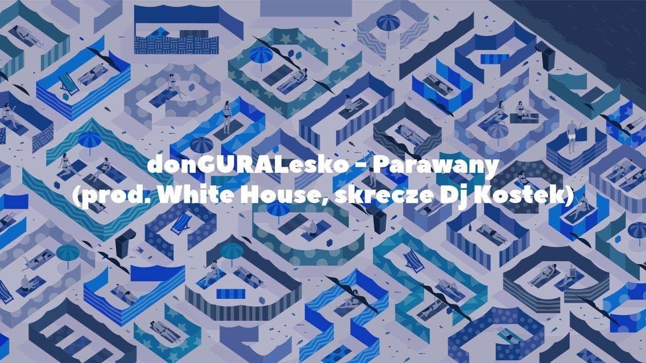 donGURALesko – Parawany (prod. White House, skrecze Dj Kostek)
