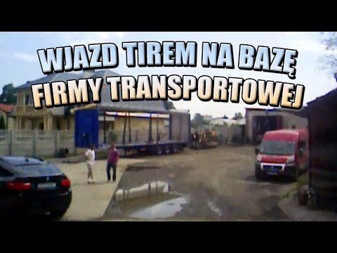 Wjazd tirem na bazę firmy transportowej