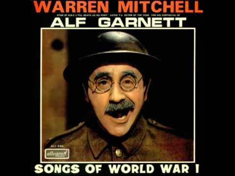 Alf Garnett Songs Of World War 1