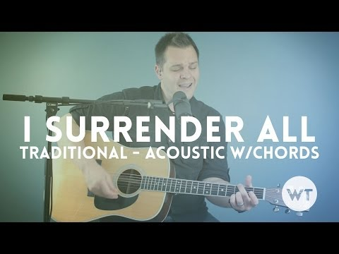I Surrender All - Traditional/Hymn (Acoustic with chords)