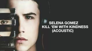 Kill 'Em With Kindness (Acoustic) [legendado/PT-BR] Selena Gomez