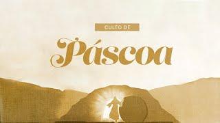 CULTO DE PÁSCOA