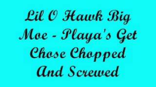 Lil O Hawk Big Moe - Playa