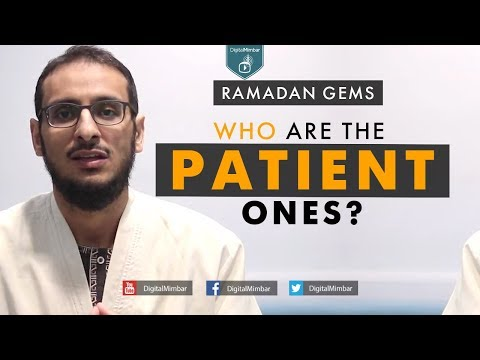 Ramadan Gems - Who Are The Patient Ones?