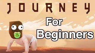 JOURNEY FOR BEGINNERS