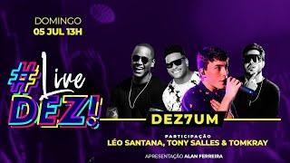 #LiveDez - Dez7Um (Part. Léo Santana, Tony Salles e Tomkray)   #FiqueEmCasa e #Cante Comigo Salvador Produções