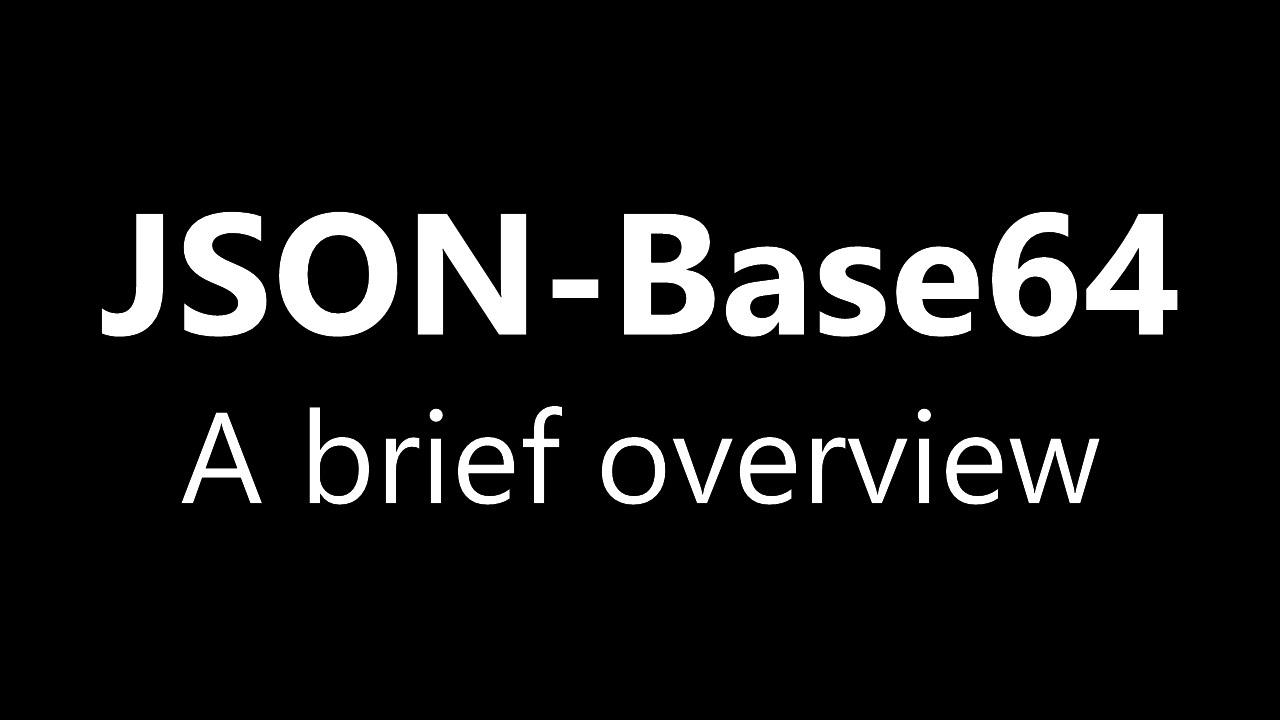 JSON-Base64 Overview