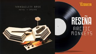 Arctic Monkeys - Tranquility Base Hotel & Casino / Reseña
