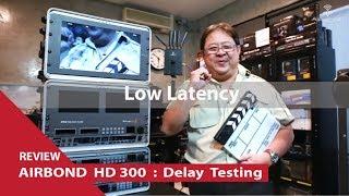 ทดสอบ Delay ของอุปกรณ์ AIRBOND HD-300
