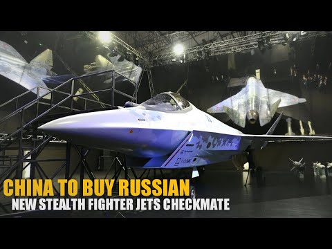 China's to buy Russian newest stealth fighter jets Checkmate
