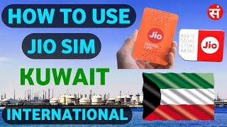 How To Activate Jio Sim In Kuwait   How To Use Jio Sim In Kuwait   Jio International Roaming 🇰🇼 🇰🇼