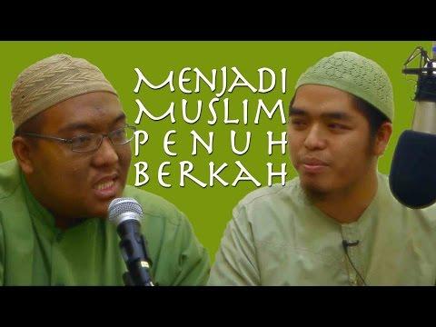 Mutiara Motivasi Islam: Menjadi Muslim Penuh Berkah - Ustadz Muflih Safitra