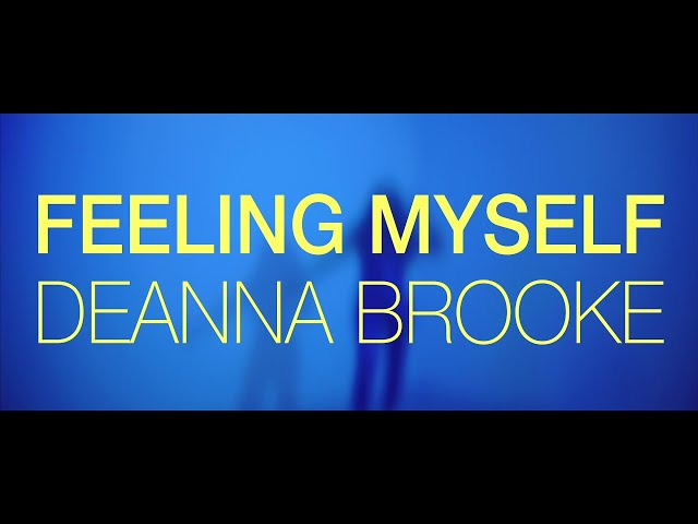 Deanna Brooke - Feeling Myself (Official Music Video)