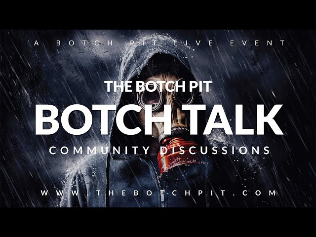 [Explicit] Botch Talk | March 2020 | Discord-A-Palooza