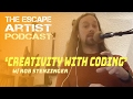 Creativity In Coding w/ Rob Stenzinger ~ Escape Artist Podcast 98
