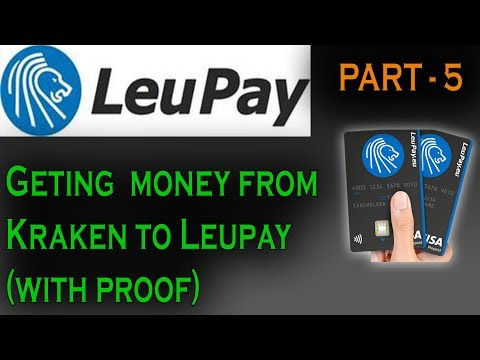 It Works - Sending Money From KRAKEN To LEUPAY  (with Proof) PART-5