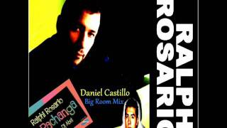 Ralphi Rosario Feat Dj Abel - La Pachanga (Daniel Castillo Big Room Mix)