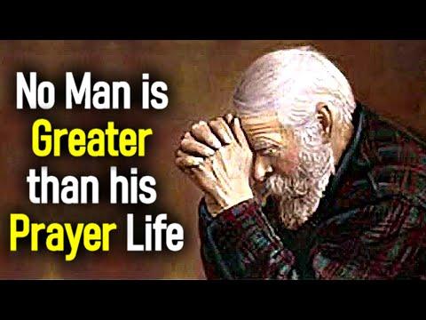 No Man is Greater Than His Prayer Life - Leonard Ravenhill Sermon