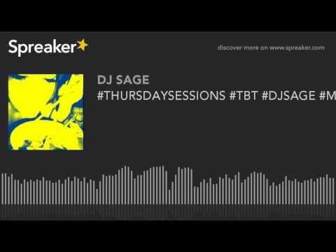 #THURSDAYSESSIONS #TBT #DJSAGE #MIXINGLIVE (part 2 of 3)