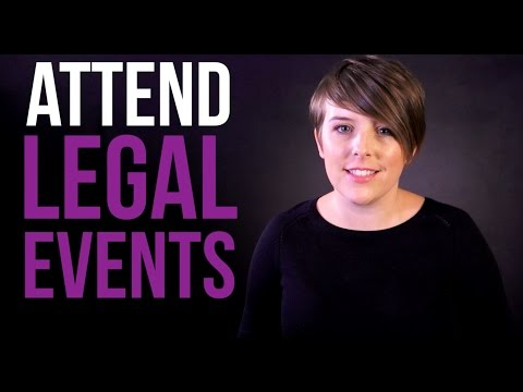 Get in the Lawyer Mindset | Attend Legal Events | Lawyer In The Making