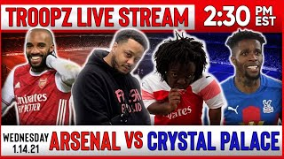 ARSENAL 0-0 CRYSTAL PALACE | WATCHALONG W/ TROOPZ & ZAH