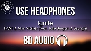 K-391 & Alan Walker - Ignite (8D AUDIO) (feat. Julie Bergan & Seungri)