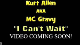 "Kurt Allen aka MC Gravy ""I Can"